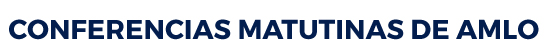 Análisis de Conferencias Matutinas de Andrés Manuel